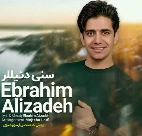دانلود آهنگ ابراهیم علیزاده سنی دیلر